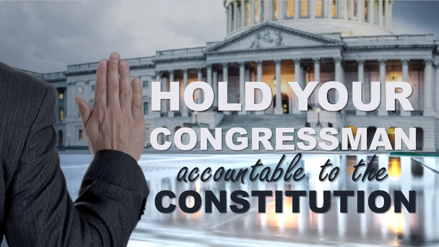 Hold Your Congressmen Accountable to the Constitution!