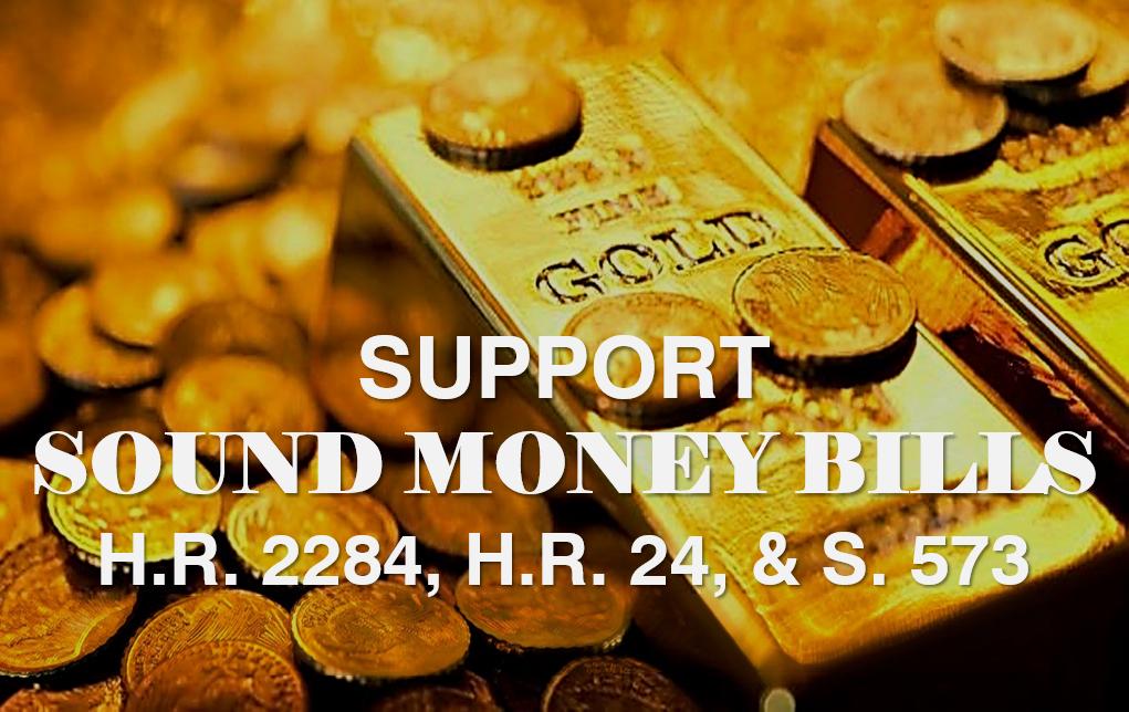 Support Sound Money Bills